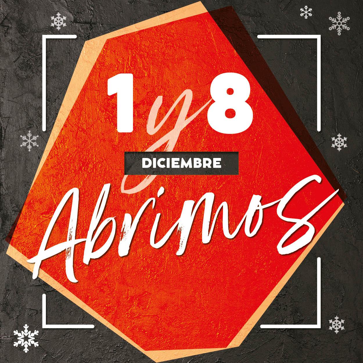 Domingo 1 y 8 de diciembre abrimos